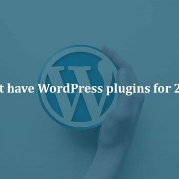 Must have WordPress plugins for 2019