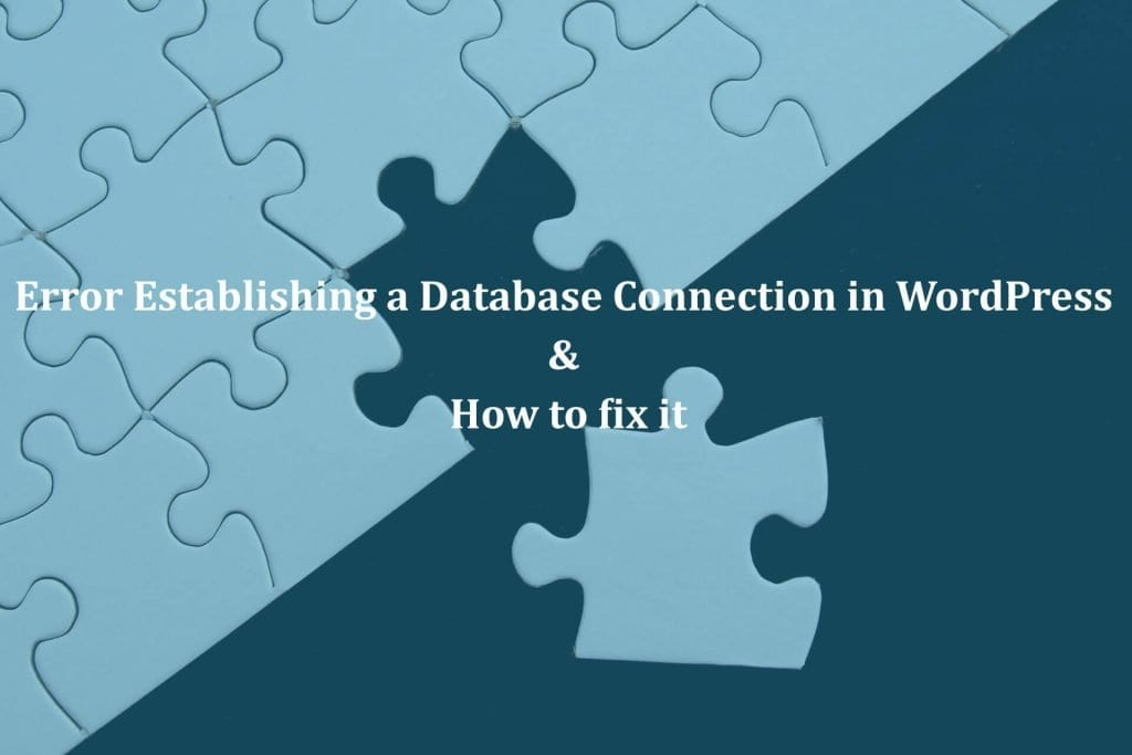 Error Establishing a Database Connection in WordPress & How to fix it