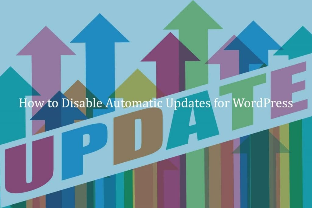 How to Disable Automatic Updates for WordPress