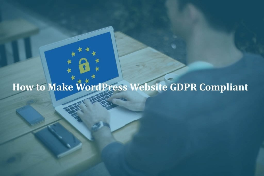 How to Make WordPress Website GDPR Compliant?