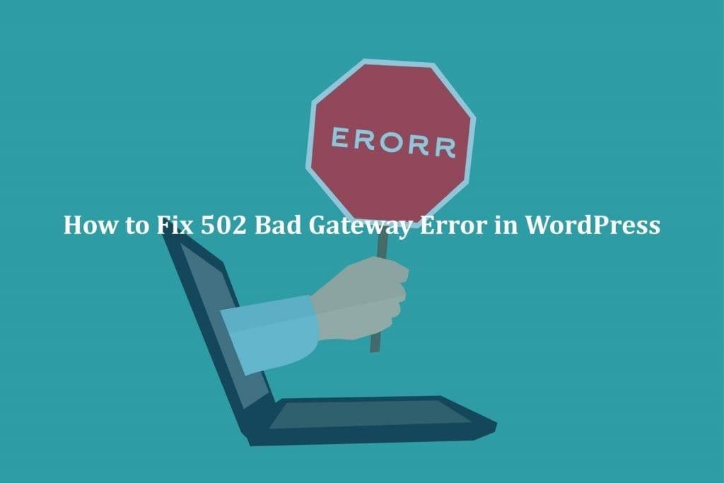 How to Fix 502 Bad Gateway Error in WordPress?