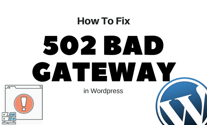 How to Fix a 502 Bad Gateway Error in WordPress