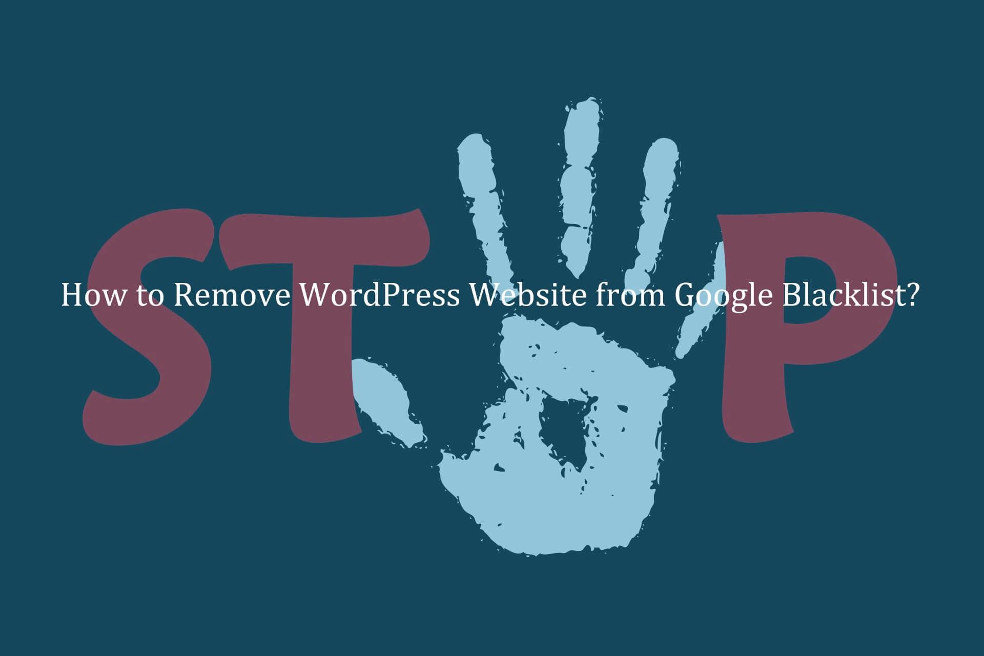How_to_Remove_WordPress_Website_from_Google_Blacklist